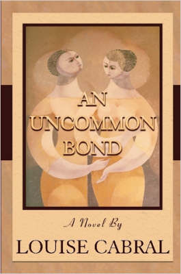 An Uncommon Bond by Louise Cabral