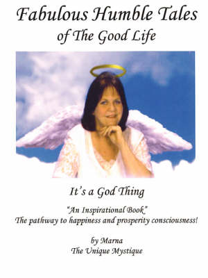 Fabulous Humble Tales of the Good Life by Marna Fischel
