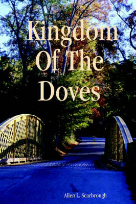 Kingdom Of The Doves by Allen, L. Scarbrough