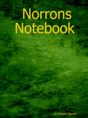 Norrons Notebook by Lt. Colonel Norron