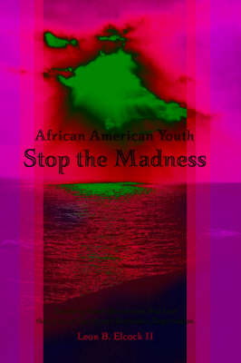 African American Youth - Stop The Madness by Leon Elcock