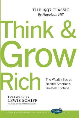 Think and Grow Rich with Foreword by Lewis Schiff by Napoleon Hill
