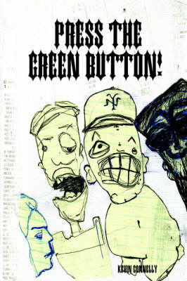 Press The Green Button! by Kevin Connelly