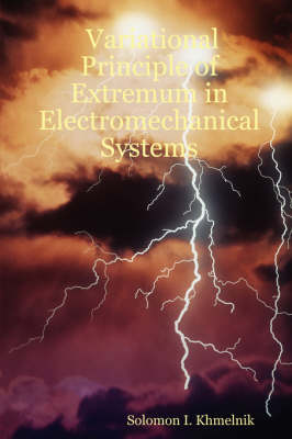 Variational Principle of Extremum in Electromechanical Systems by Solomon I. Khmelnik