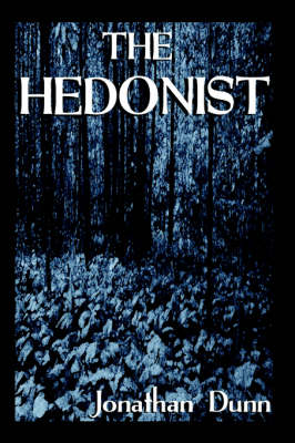 The Hedonist by Jonathan Dunn