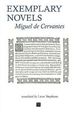 EXEMPLARY NOVELS Miguel De Cervantes by Leon Stephens