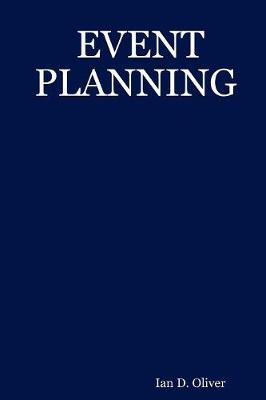 Event Planning by Ian , D. Oliver