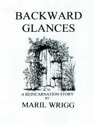 Backward Glances by Maril Wrigg