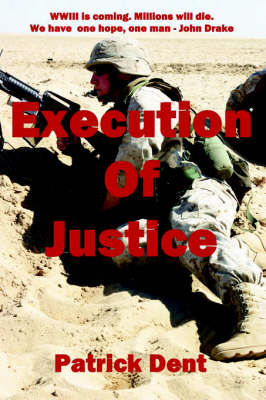 Execution of Justice by Patrick Dent
