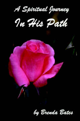 In His Path - A Spiritual Journey by Brenda Bates