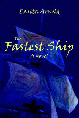 The Fastest Ship by Larita Arnold