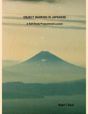 Object Marking in Japanese by Robert, T Wood