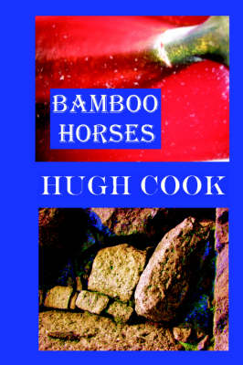Bamboo Horses by Hugh Cook