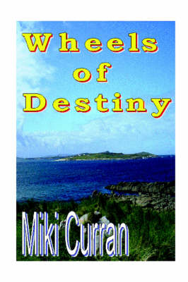 Wheels of Destiny by Miki Curran