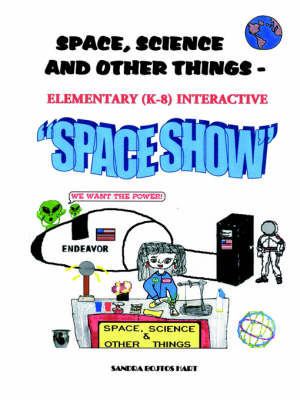 Space, Science & Other Things - Elementary (K-8) Interactive Space Show by Sandra Bojtos Hart