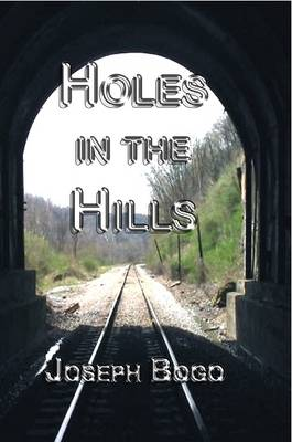 Holes in the Hills by Joseph Bogo