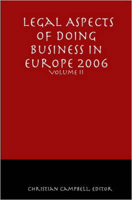 Legal Aspects of Doing Business in Europe - Volume II by Christian T. Campbell