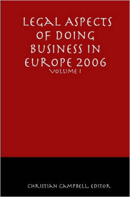 Legal Aspects of Doing Business in Europe - Volume I by Christian T. Campbell