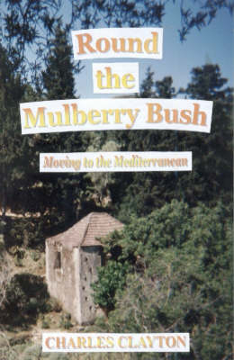 Round the Mulberry Bush by Charles Clayton