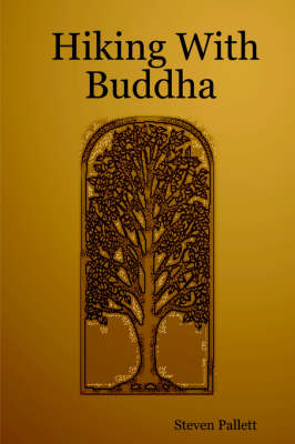 Hiking With Buddha by Steven Pallett