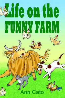 Life on the Funny Farm by Ann Cato