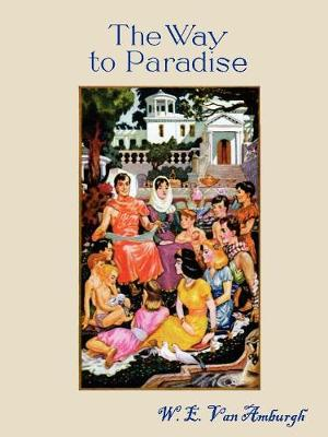 The Way to Paradise by W. E. Van Amburgh