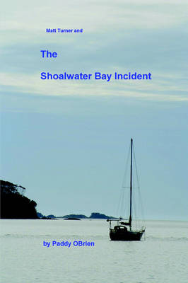 Matt Turner and the Shoalwater Bay Incident by Paddy O'Brien