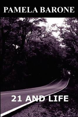 21 And Life by Pamela Barone