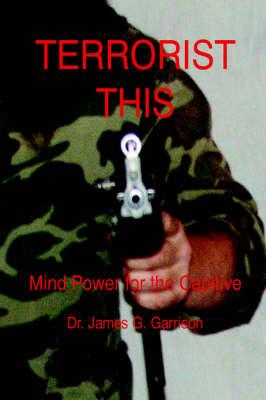 Terrorist This by James D. Garrison