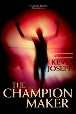 The Champion Maker by Kevin Joseph