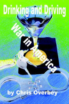 Drinking and Driving War in America by Chris Overbey