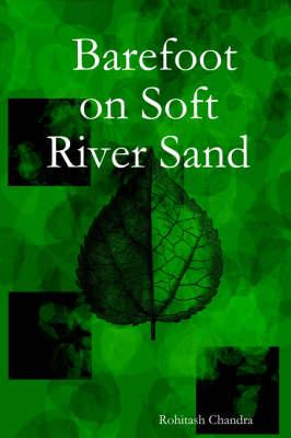 Barefoot on Soft River Sand by Rohitash Chandra