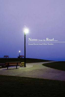 Notes from the Road, Vol 1 by Chris and Rebekah Garvin, Cherise and David James, Tiffany Reynolds