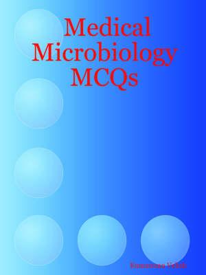 Medical Microbiology MCQs by Kumaresan Veliah