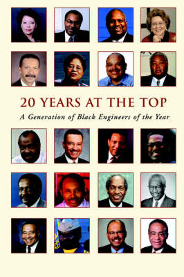 20 Years at the Top A Generation of Black Engineers of the Year by Tyrone Taborn, Garland Thompson