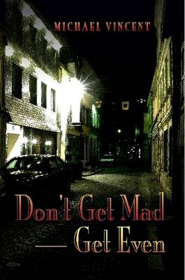 Don't Get Mad - Get Even by Michael Vincent