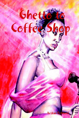 Ghetto to Coffee Shop by Arthur Bellfield