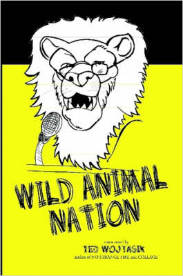 Wild Animal Nation by Ted Wojtasik