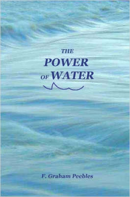 The Power of Water by F., Graham Peebles