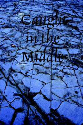Caught in the Middle by Cassandra Daniels