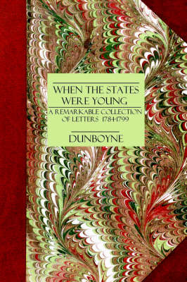 When the States Were Young by Lord Dunboyne