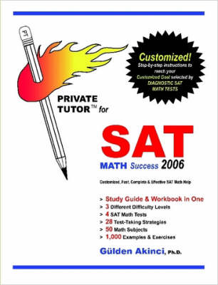 Private Tutor for SAT Math Success 2006 by Gulden Akinci