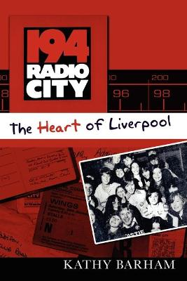 194 Radio City - The Heart of Liverpool by Kathy Barham
