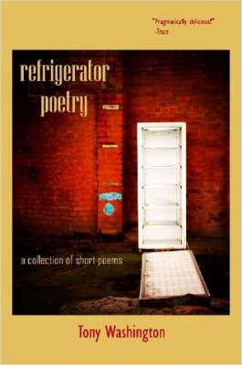 Refrigerator Poetry by Tony Washington