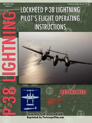 Lockheed P-38 Lightning Pilot's Flight Manual by Periscope Film.com