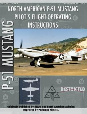 P-51 Mustang Pilot's Flight Manual by Periscope Film.com