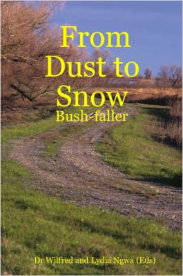 From Dust to Snow Bush-faller by Wilfred Ngwa
