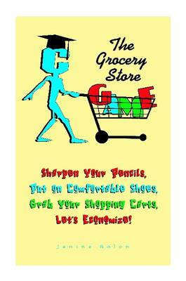 The Grocery Store Game by Janine Bolon