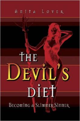 The Devil's Diet by Anita Lover