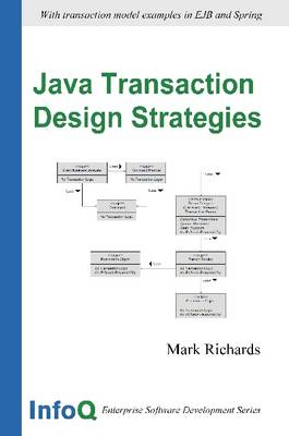 Java Transaction Design Strategies by Mark (Solicitor, Senior Lecturer in Law, University of Westminster) Richards